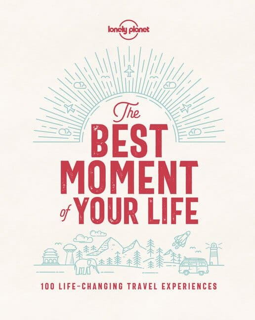 The Best Moment of Your Life